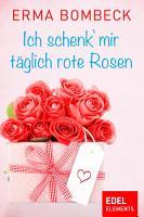 Ich schenk  mir t  glich rote Rosen PDF