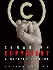 Canadian Copyright: A Citizen's Guide