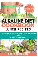 Alkaline Diet Cookbook: Lunch Recipes