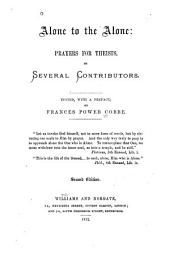 Alone to the Alone: prayers for theists, by several contributors. Edited, with a preface, by F. P. Cobbe