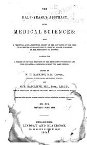 The Half-yearly Abstract of the Medical Sciences: Being a Digest of British and Continental Medicine: And of the Progress of Medicine and the Collateral Sciences, Volumes 19-20