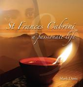 St Frances Cabrini A Passionate Life