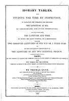 Horary Tables  for finding the time by inspection  to facilitate the operations for obtaining the longitude at sea by chronometers and lunar observations  To which is added  by way of appendix  an easy method of clearing the observed distance of the effects of refraction and parallax  with new tables  etc PDF