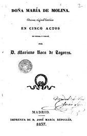 Doña María de Molina: drama original histórico en cinco actos en prosa y en verso