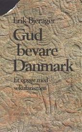 Gud bevare Danmark: Et opgør med sekularismen