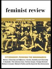 Citizenship: Pushing the Boundaries: Feminist Review, Issue 57