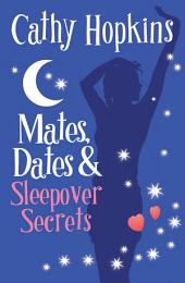 Mates, Dates and Sleepover Secrets