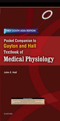 Pocket Companion to Guyton and Hall Textbook of Medical Physiology  First South Asia Edition   E Book