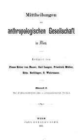 Mitteilungen der Anthropologischen Gesellschaft in Wien: MAG, Band 1