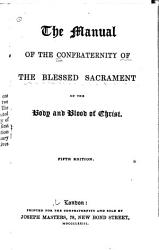 The Manual Of The Confraternity Of The Blessed Sacrament Book PDF