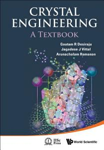 Crystal Engineering  A Textbook