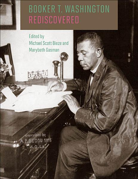 Booker T  Washington Rediscovered PDF