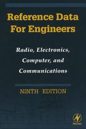 Reference Data for Engineers: Radio, Electronics, Computers and Communications, Edition 9
