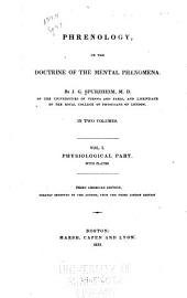 Phrenology, Or, The Doctrine of the Mental Phenomena: Volume 1