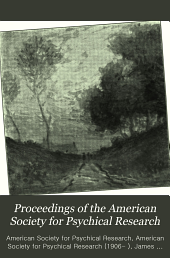 Proceedings of the American Society for Psychical Research: Volume 3