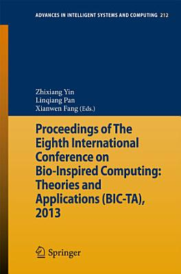 Proceedings of The Eighth International Conference on Bio Inspired Computing  Theories and Applications  BIC TA   2013 PDF