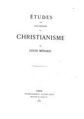 Etudes sur les origines du christianisme