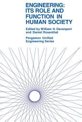 Engineering: Its Role and Function in Human Society