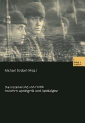 Film und Krieg: Die Inszenierung von Politik zwischen Apologetik und Apokalypse