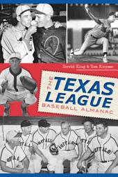 The Texas League Baseball Almanac