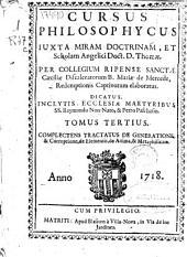 Cursus philosophycus: iuxta miram doctrinam et Scholam Angelici Doct. D. Thomae