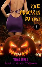 Land of Erotic Halloween: The Pumpkin Patch (part 1)