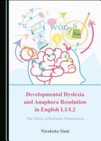 Developmental Dyslexia and Anaphora Resolution in English L1 L2 PDF