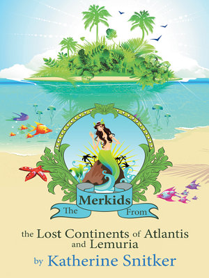 The Merkids From the Lost Continents of Atlantis and Lemuria