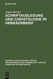Schriftauslegung und Christologie im Hebräerbrief