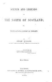 Scenes and Legends of the North of Scotland; or, the traditional history of Cromarty ... Second edition