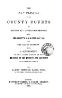 A Manual of the Practice and Evidence in Actions and Other Proceedings in the County Courts PDF