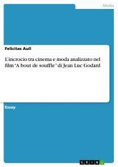 """L'incrocio tra cinema e moda analizzato nel film """"A bout de souffle"""" di Jean Luc Godard"""