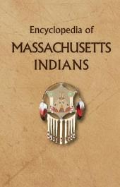 Encyclopedia of Massachusetts Indians