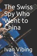The Swiss Spy Who Went to China