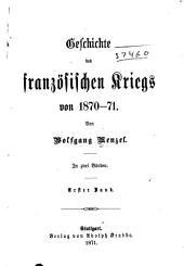 Geschichte des französischen Kriegs von 1870-71: Band 1
