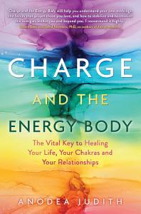 Charge and the Energy Body PDF