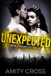 Unexpected: Rock Star Affliction #1