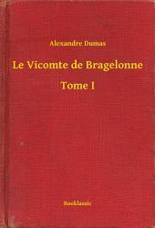 Le Vicomte de Bragelonne -: Volume1