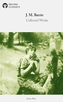 Delphi Complete Peter Pan Books   Works of J  M  Barrie  Illustrated  PDF