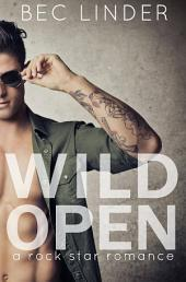 Wild Open: A Rock Star Romance