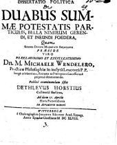 Diss. polit. de duabus summae potestatis particulis, bella nimirum gerendi, et ineundi foedera
