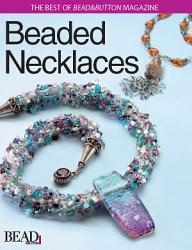Best of Bead and Button  Beaded Necklaces PDF