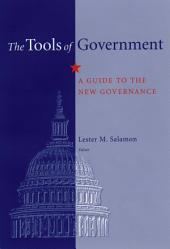 The Tools of Government: A Guide to the New Governance