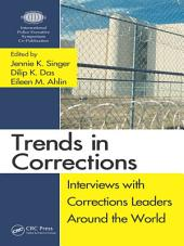 Trends in Corrections: Interviews with Corrections Leaders Around the World