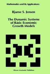 The Dynamic Systems of Basic Economic Growth Models PDF