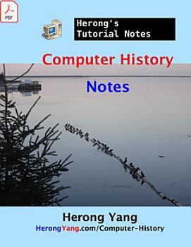 Computer History Notes   Herong s Tutorial Notes PDF