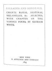 Ballades and Rondeaus, Chants Royal, Sestinas, Villanelles, &c