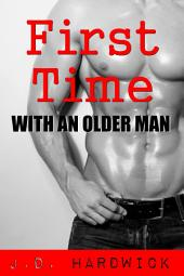 First Time With an Older Man: Gay Taboo Older Man Younger Man Erotica