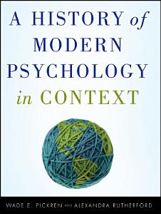 A History of Modern Psychology in Context Book