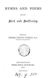Hymns and poems for the sick and suffering [ed. by T.V. Fosbery].